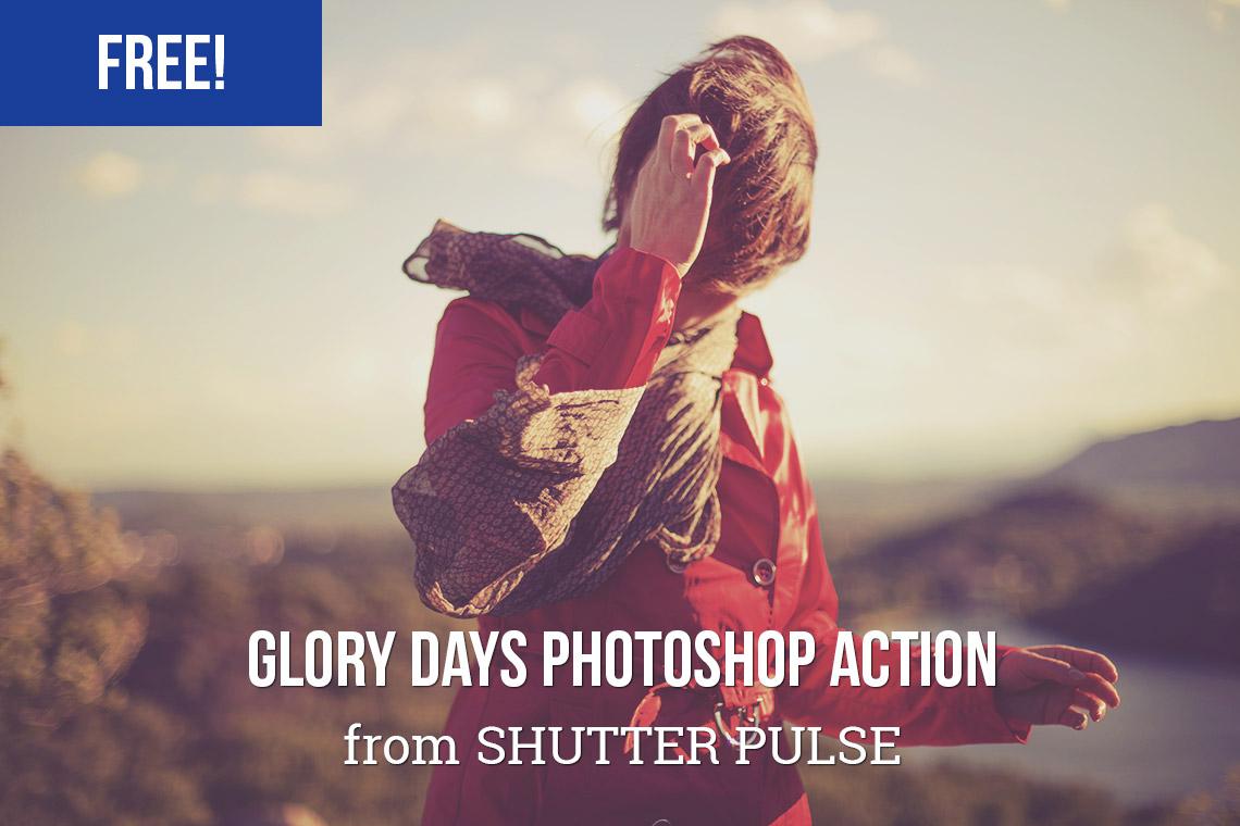 Free Glory Days Photoshop Action